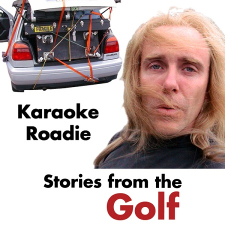 """Stories from the Golf"", Episode 7, ""Karaoke Roadie"""